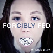 Image of Forcibly Fed - Mini LP