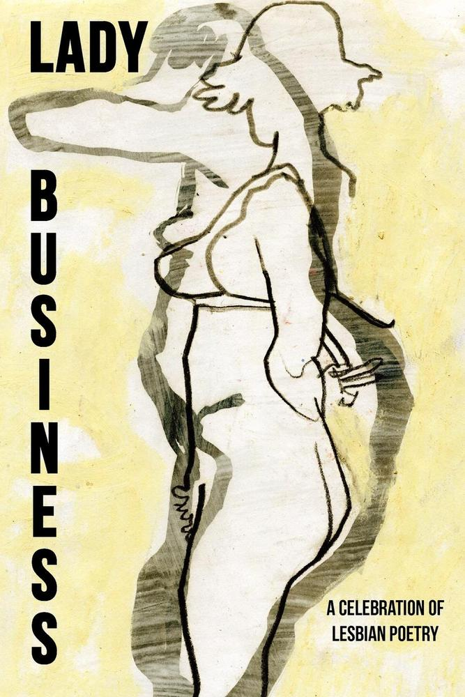 Image of ALA Over the Rainbow Title! Lady Business: A Celebration of Lesbian Poetry