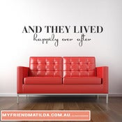 Image of Vinyl Wall Decal Sticker And They Lived Happily Ever After