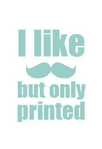 Image of Carte 'I like moustache but only printed'