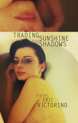 Image of BOOK - Trading Sunshine For Shadows - A Collection Of Poems