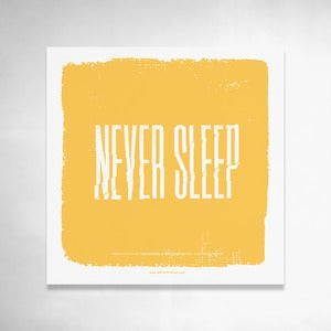 Image of Never Sleep (Yellow) 9x9