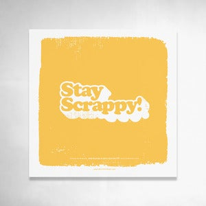 Image of Stay Scrappy (Yellow) 9x9