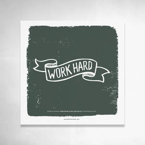 Image of Work Hard (Green) 9x9