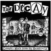 Image of The Decay-Tonight, Back from the Death-7""