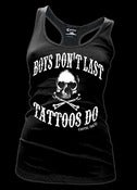 Image of Boys Don't Last, Tattoos Do Racer Tank Style # 3139