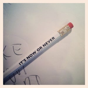 Image of IT'S NOW OR NEVER Pencil