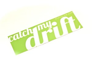 Image of Catch My Drift Bumper Sticker