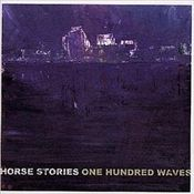 "Image of HORSE STORIES ""One Hundred Waves"""