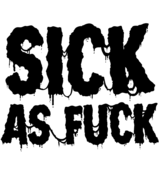 Image of   Sick As Fuck - Black