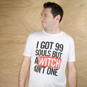 Image of I got 99 souls but a witch aint one tshirt