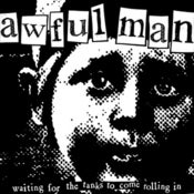 Image of Awful Man ‎– Waiting For The Tanks To Come Rolling In 7""