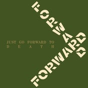 "Image of FORWARD "" JUST GO FORWARD TO DEATH"" LP"