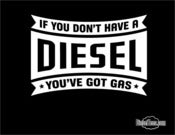 "Image of ""If You Don't Have A Diesel You've Got Gas""  T Shirt"