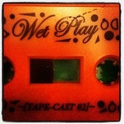 Image of Wet Play Tape-cast #2 - 'Ruf Dug's Fruity Punch!'