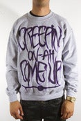 Image of &quot;Creepin On Ah Come Up&quot; Crewneck Sweater Heather Grey