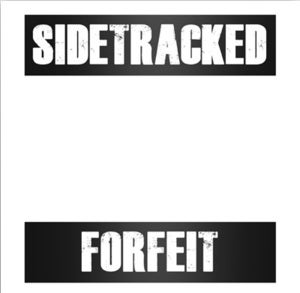 Image of Sidetracked - Forfeit 7""