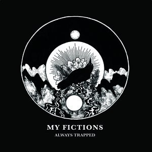 Image of My Fictions - Always Trapped 7 Inch EP