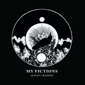 Image of My Fictions - Always Trapped Digital EP