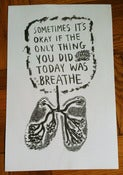 "Image of ""Sometimes It's Okay If The Only Thing You Did Today Was Breathe"" 11 x 17 Risograph print"