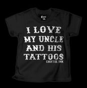 Image of I Love My Uncle and his tattoos Tshirt Style #