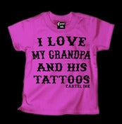 Image of I Love My Grandpa and his Tattoos Style #