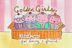 Image of PRINT: Golden Girls Cupcakes