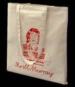 Image of Thrill Murray Tote Bag (James Burgess)