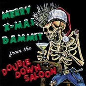 Image of MERRY X-MAS DAMMIT from the Double Down Saloon CD