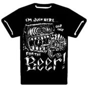 Image of I'M JUST HERE FOR THE BEER T-SHIRT II