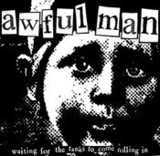 "Image of Awful Man - Waiting For The Tanks To come Rolling In 7"" LAST COPY!!"