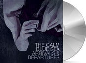 Image of The Calm Blue Sea - Arrivals &amp; Departures CD