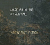 Image of Mark Mulholland & Craig Ward – Waiting For The Storm CD JF034