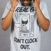 Image of Real G's Don't Clock Out Tee Athletic Gray