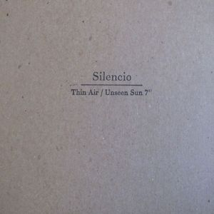 Image of Silencio - Thin Air/Unseen Sun (7&quot;)