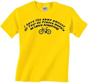 "Image of ""I HAVE THE SAME AMOUNT OF TOUR DE FRANCE MEDALS AS LANCE ARMSTRONG"" T-SHIRT"