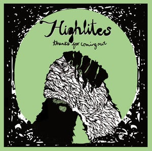 Image of Highlites- &quot;Thanks For Coming Out&quot; 