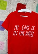 Image of My Cape is in the Wash Adult AND Kids T-Shirt