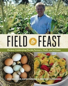 Image of Field to Feast: Recipes Celebrating Florida Farmers, Chefs, and Artisans