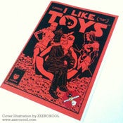 Image of *I LIKE TOYS* Issue 1&1/2 (STGCC Edition)