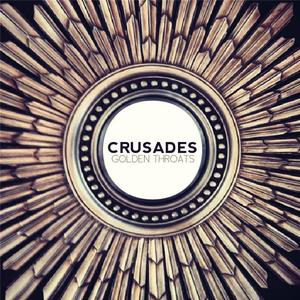 Image of Crusades - Golden Throats