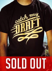 Image of Catch My Draft T-Shirt