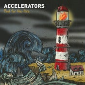 Image of Accelerators - Fuel for the Fire LP