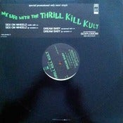 Image of MY LIFE WITH THE THRILL KILL KULT-Sex On Wheelz 12&quot; PROMO/RARE!