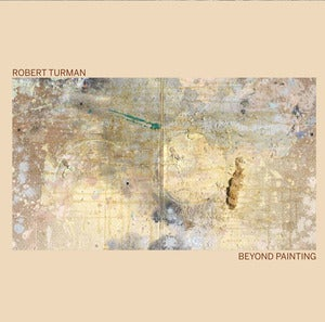 Image of FABREC020 - TURMAN, ROBERT  Beyond Painting  2xLP