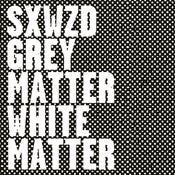 Image of SXWZD - Grey Matter / White Matter CD (Pre-Order)