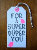 "Image of Set of 5 hand screen printed ""FOR A SUPER DUPER YOU"" gift tags"