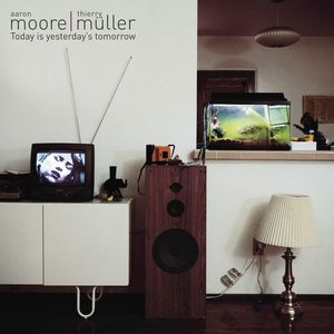 Image of Moore/Müller - Today is Yesterday's Tomorrow (double LP)