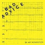 Image of Bad Advice-Do Not Resuscitate 7""