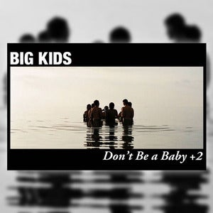Image of Big Kids &quot;Don't Be a Baby +2&quot; CS
